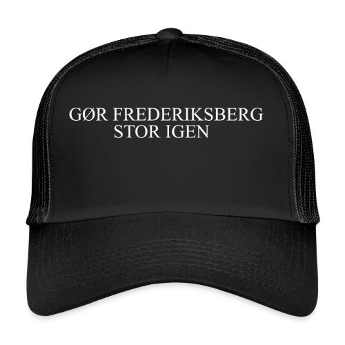 Gør Frederiksberg stor igen - Trucker Cap