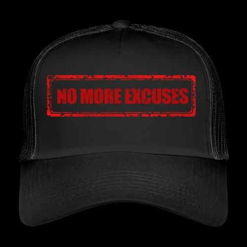 NO MORE EXCUSES - Trucker Cap