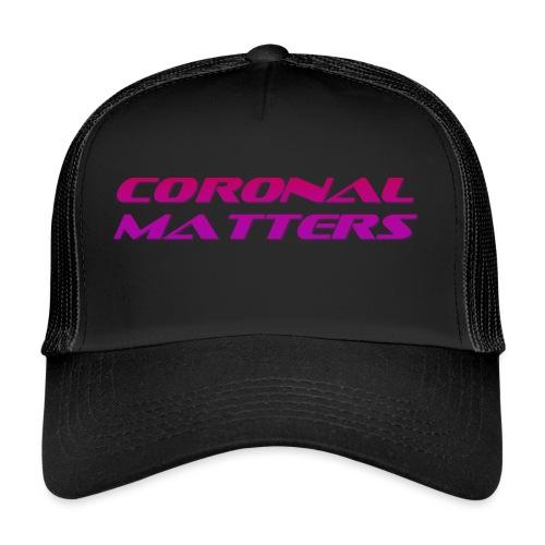 Coronal Matters logo - Trucker Cap