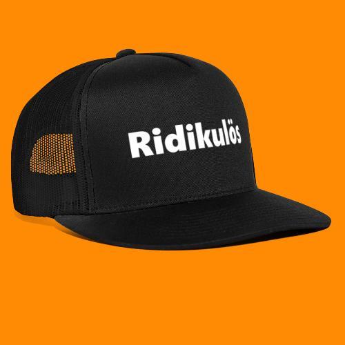 Ridikulös - Trucker Cap