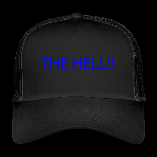 THE HELL!! - Trucker Cap