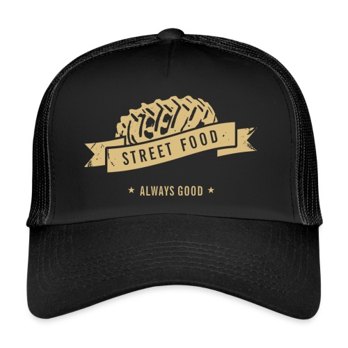 Street Food - always good! - Trucker Cap