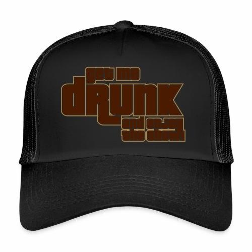 drunk - Trucker Cap