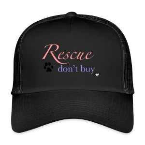 Rescue don't buy - Trucker Cap