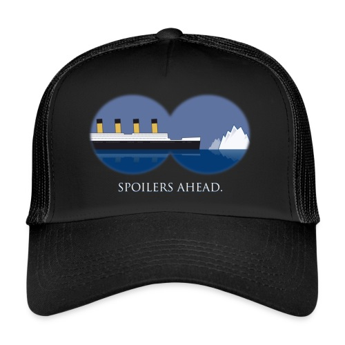 Spoilers ahead. - Trucker Cap