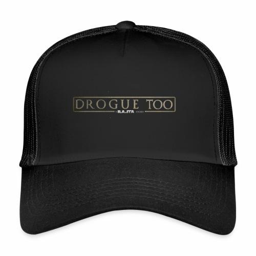 drogue too - Trucker Cap