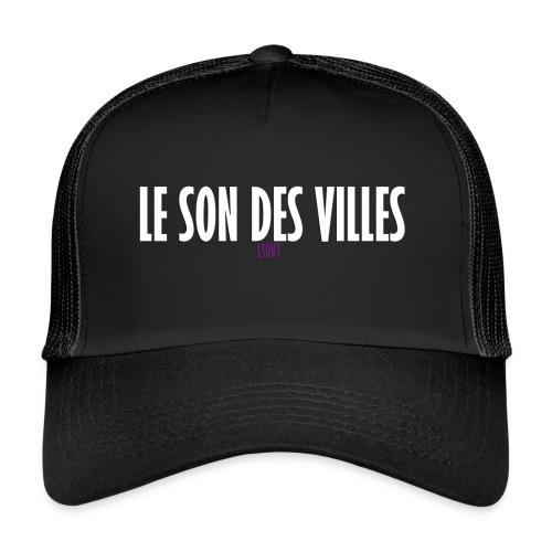 Le Son Des Villes : LSDV - Trucker Cap