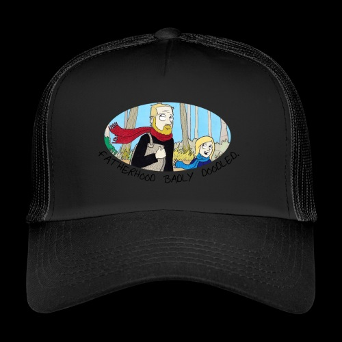 Fatherhood Badly Doodled - Trucker Cap