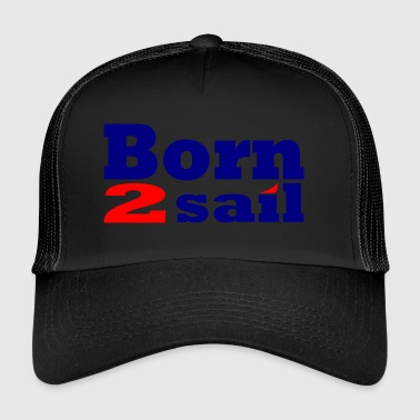 borntosail - Trucker Cap