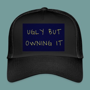 UGLY BUT OWNING IT - Trucker Cap