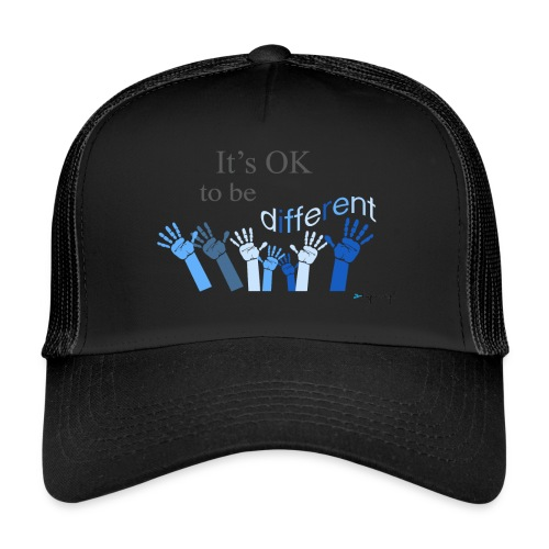 Its OK to be different - Trucker Cap