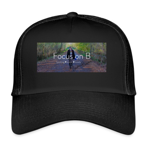 focus on b - Trucker Cap