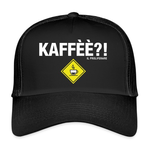 KAFFÈÈ?! - Maglietta da donna by IL PROLIFERARE - Trucker Cap