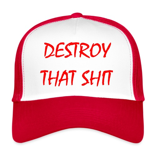 DestroyThatSh ** _ red - Trucker Cap