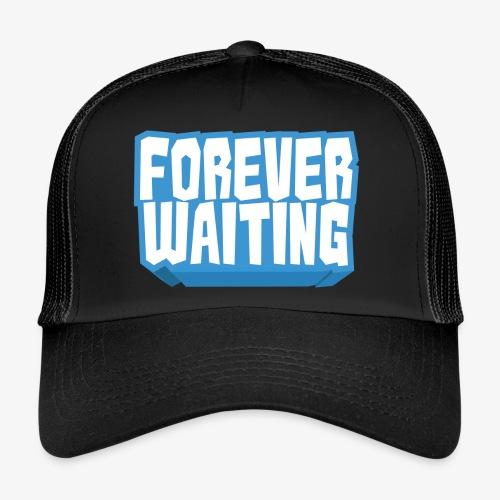 Forever Waiting - Trucker Cap