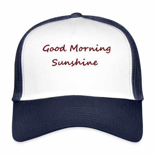 Good morning Sunshine - Trucker Cap