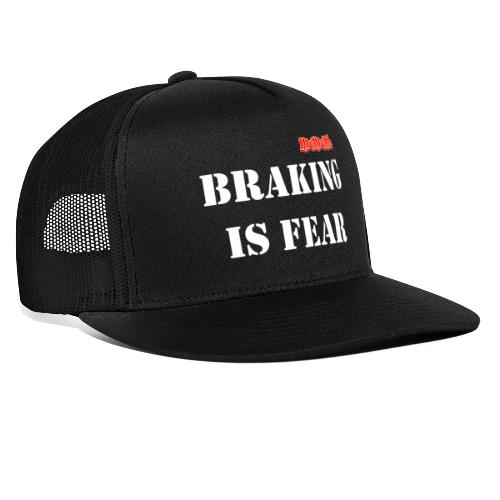 Braking is fear accessories - Trucker Cap