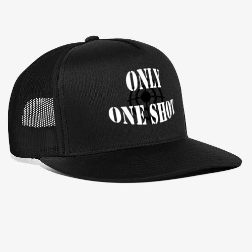 Only one shot - Trucker Cap