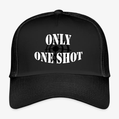 Only one shot - Trucker Cap