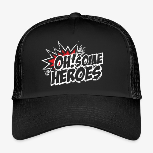 OH Some Heroes - Trucker Cap