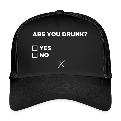 Are You Drunk - Trucker Cap