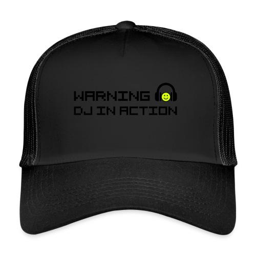 Warning DJ in Action - Trucker Cap