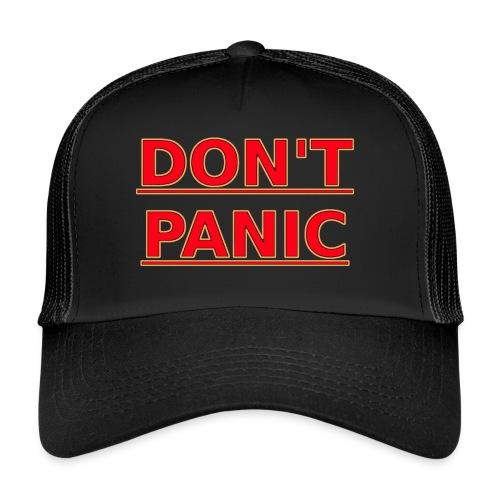 DON T PANIC - Trucker Cap