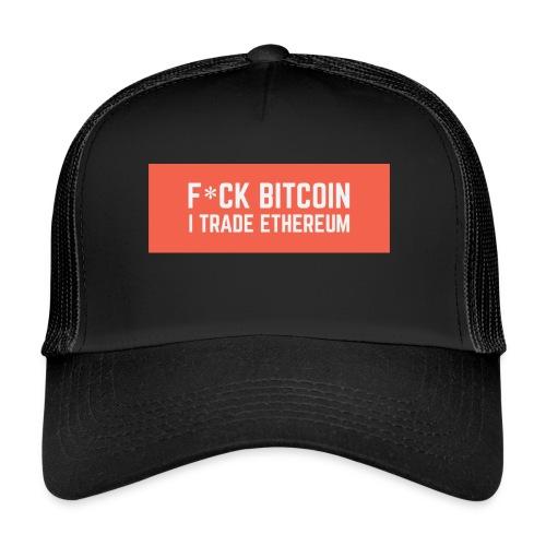 F*CK BITCOIN - Trucker Cap