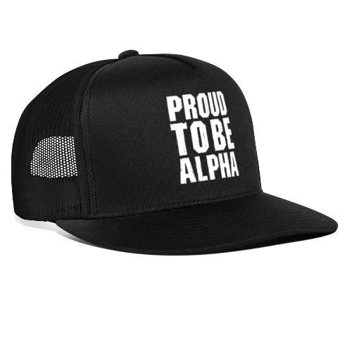 Proud to be Alpha - Trucker Cap