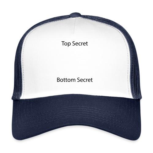 Top Secret / Bottom Secret - Trucker Cap