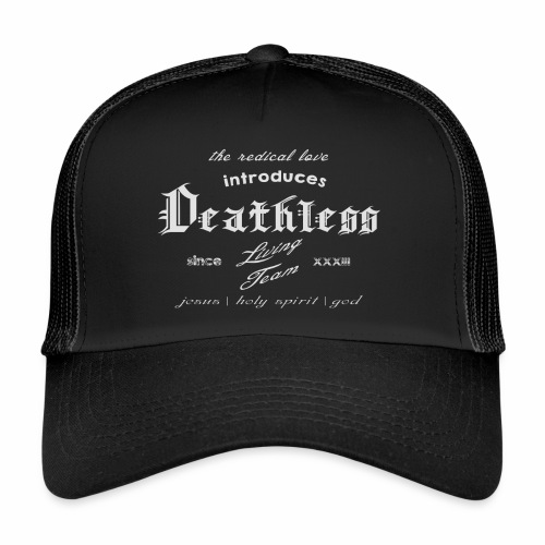 deathless living team grau - Trucker Cap