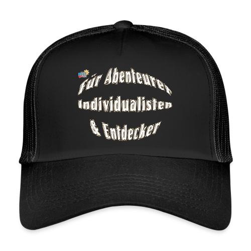 Abenteuerer Individualisten & Entdecker - Trucker Cap
