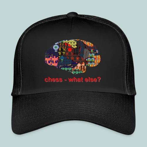 chess_what_else - Trucker Cap