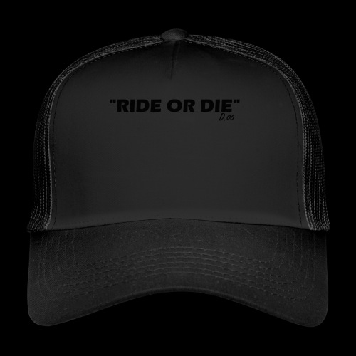Ride or die (noir) - Trucker Cap