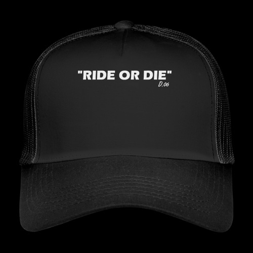 Ride or die (blanc) - Trucker Cap