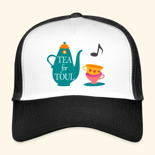 Tea for Toul - Trucker Cap