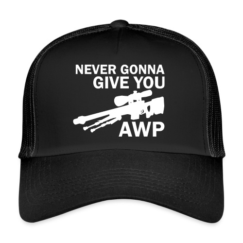 Never gonna give you AWP - Trucker Cap