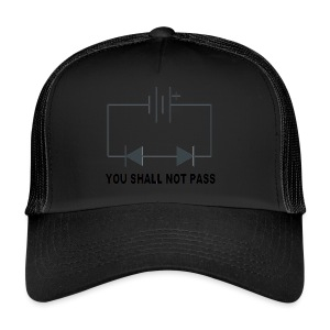 You shall not pass! - Trucker Cap