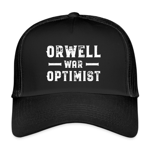 Orwell War Optimist - Trucker Cap