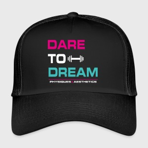 DARE TO DREAM - Gorra de camionero