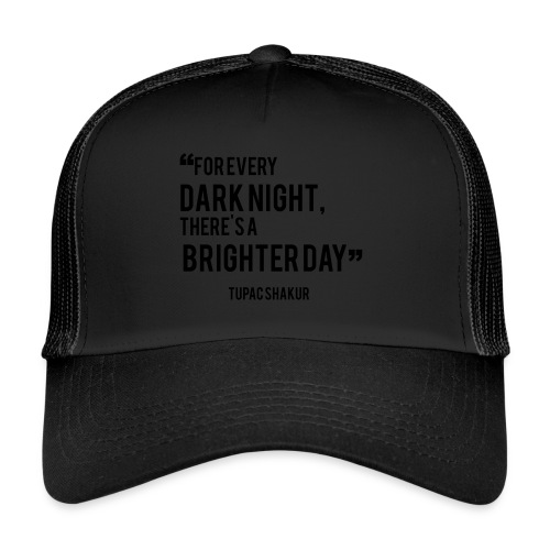 Mental Health Quote 2 - Trucker Cap