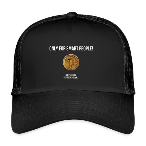 Only for smart people - Trucker Cap