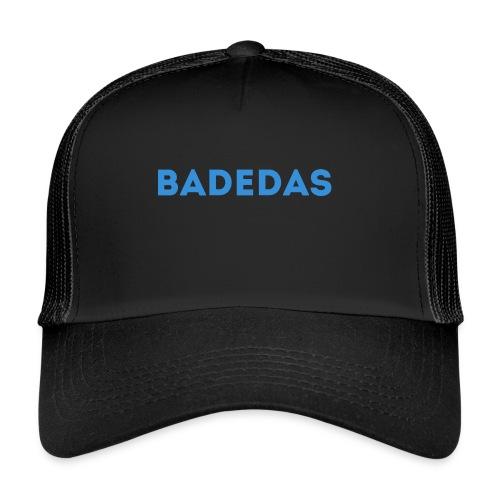 BADEDAS - Trucker Cap