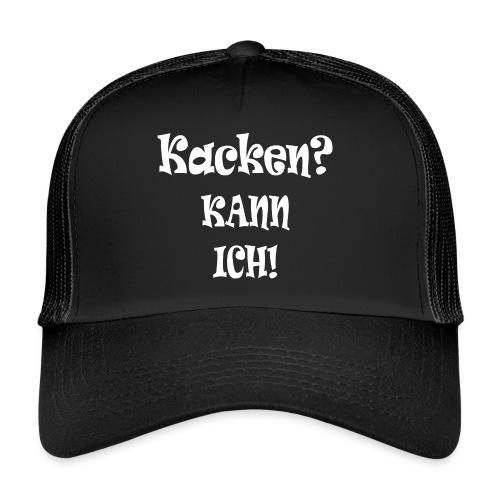 Kacken? KANN ICH! - Trucker Cap