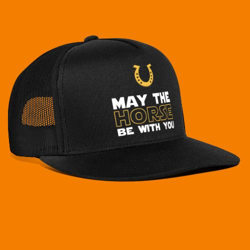 May the horse be with you - Trucker Cap