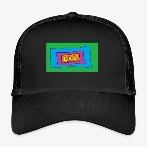 LOL is a word that i say all day - Trucker Cap