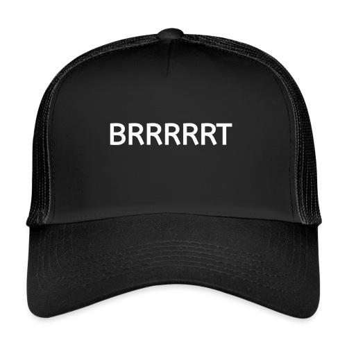 BRRRRRT - Trucker Cap