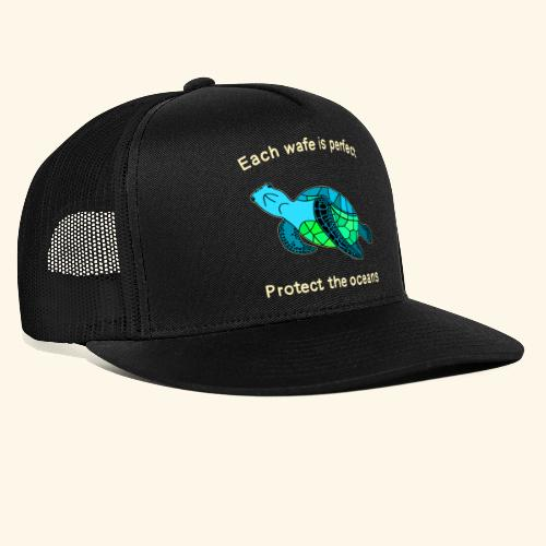Each Wafe Is Perfect Protect The Ocean Sea Turtle - Trucker Cap