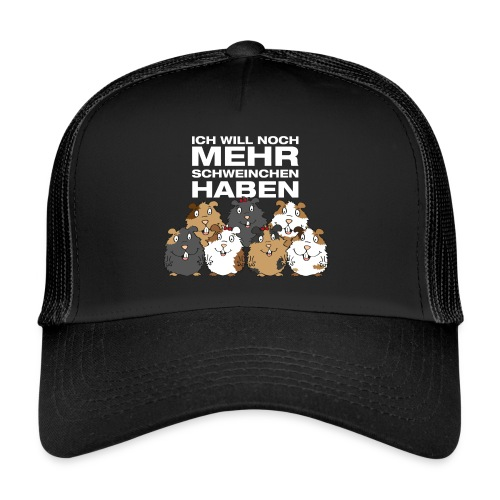 Ich will Mehr Schweinchen haben - Trucker Cap