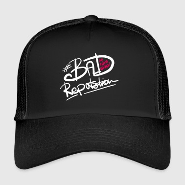 Bad Reputation - B - Trucker Cap